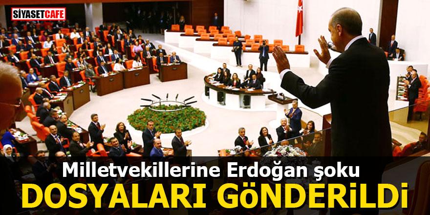 Milletvekillerine Erdoğan şoku Dosyaları gönderildi