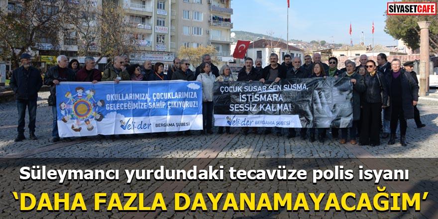"""Süleymancı yurdundaki tecavüze polis isyanı """"Daha fazla dayanamayacağım"""""""