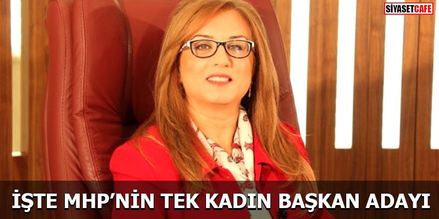 İşte MHP'nin tek kadın Başkan adayı