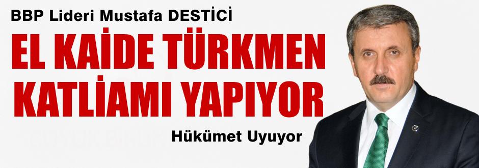 El Kaide Türkmen Katliamı yapıyor