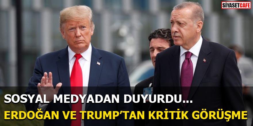 Erdoğan ve Trump'tan kritik görüşme