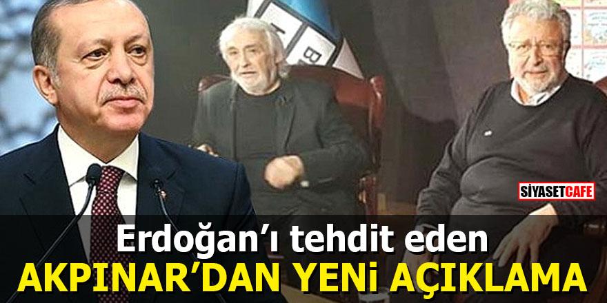 Erdoğan'ı tehdit eden Metin Akpınar'dan yeni açıklama