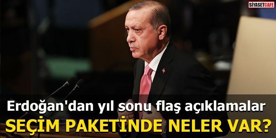 Erdoğan'dan yıl sonu flaş açıklamalar Seçim paketinde neler var?