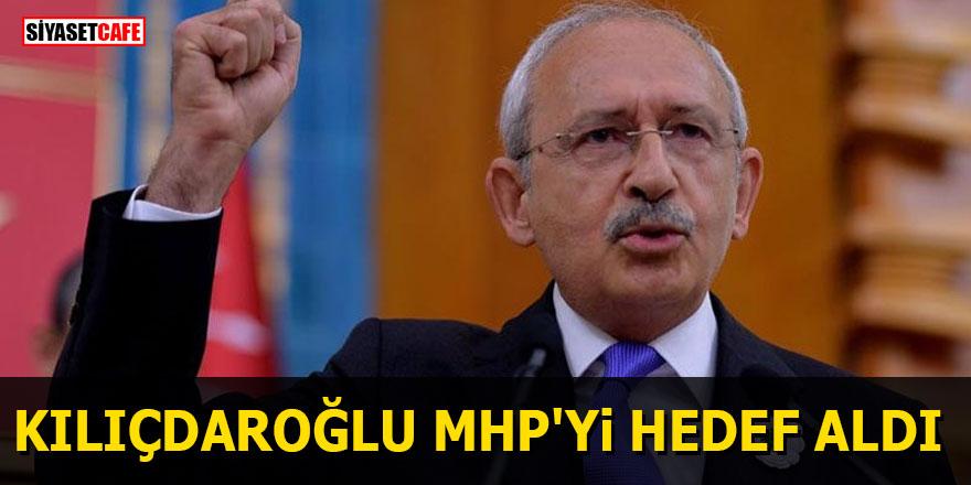 Kılıçdaroğlu MHP'yi hedef aldı