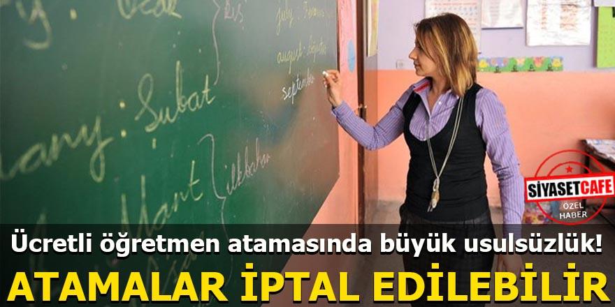 Ücretli öğretmen atamasında büyük usulsüzlük!