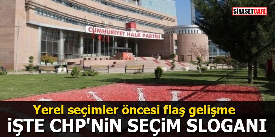 Yerel seçimler öncesi flaş gelişme: İşte CHP'nin seçim sloganı