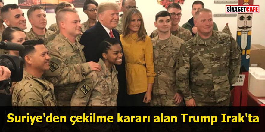 Suriye'den çekilme kararı alan Trump Irak'ta