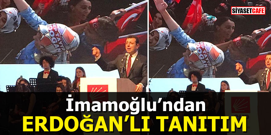 CHP'nin İstanbul adayı Ekrem İmamoğlu'nun tanıtım töreninde Erdoğan detayı