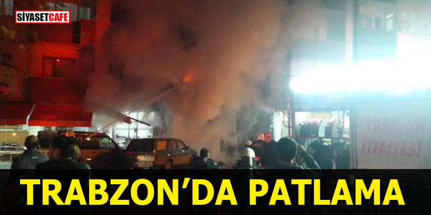 Trabzon'da patlama