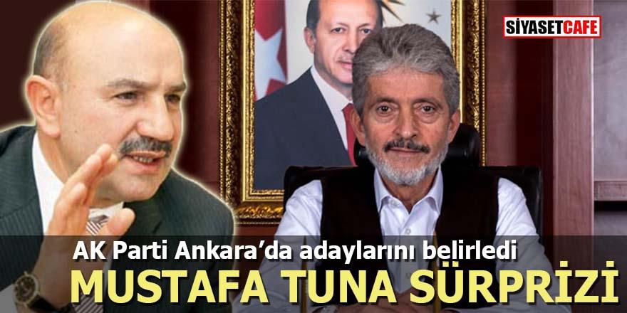 AK Parti Ankara'da adaylarını belirledi: Mustafa Tuna sürprizi