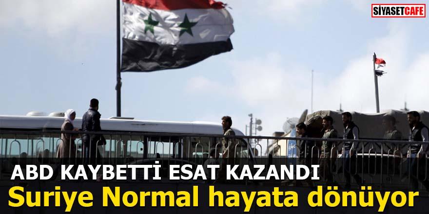 ABD Kaybetti Esat Kazandı Suriye Normal Hayata Dönüyor
