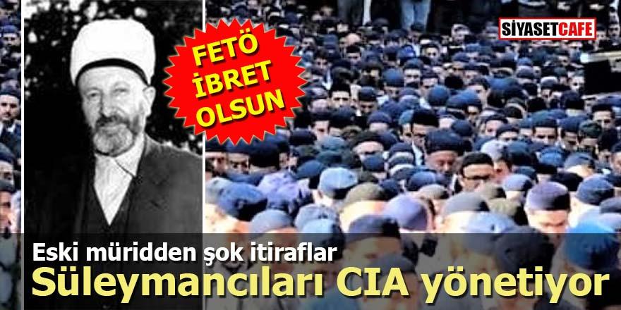 En yakın müridinden şok itiraflar: Süleymancıları CIA yönetiyor