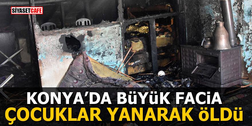 Konya'da büyük facia: Çocuklar yanarak öldü