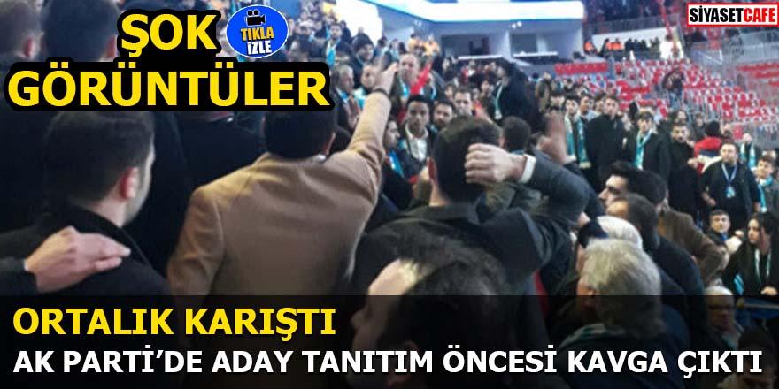 AK Parti aday tanıtım toplantısında kavga çıktı