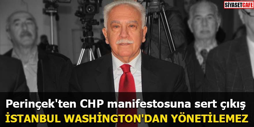 Perinçek'ten CHP manifestosuna sert çıkış İstanbul Washington'dan yönetilemez