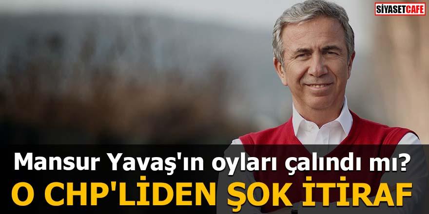 Mansur Yavaş'ın oyları çalındı mı? O CHP'liden şok itiraf