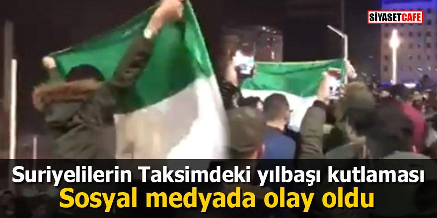 Suriyelilerin Taksimdeki yılbaşı kutlaması sosyal medyada olay oldu