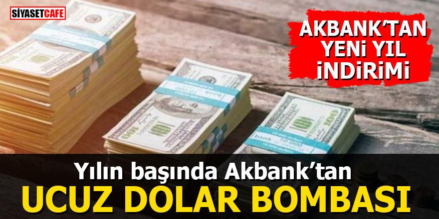 Yılın başında Akbank'tan ucuz dolar bombası
