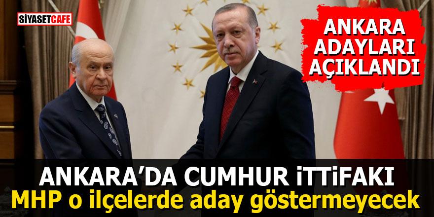 Ankara'da Cumhur İttifakı: MHP o ilçelerde aday göstermeyecek