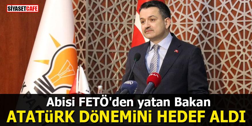 Abisi FETÖ'den yatan Bakan Atatürk dönemini hedef aldı