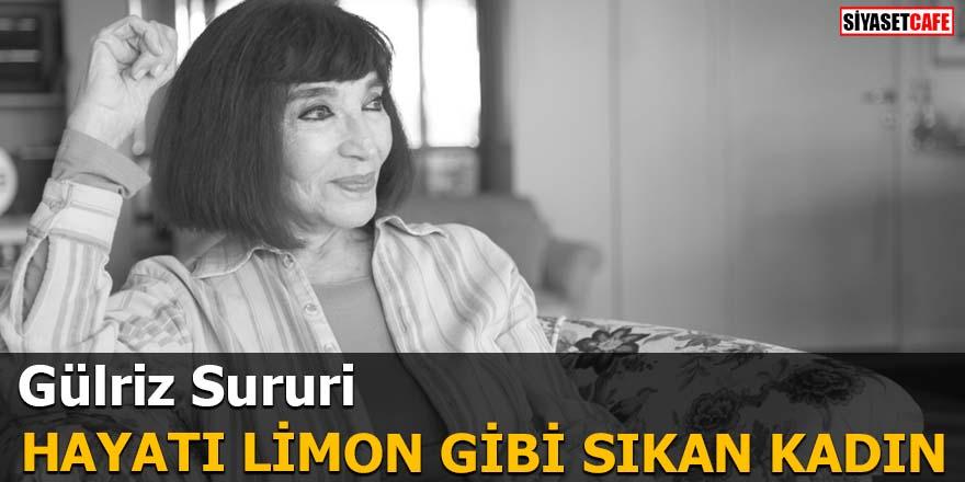 Gülriz Sururi: Hayatı Limon Gibi Sıkan Kadın