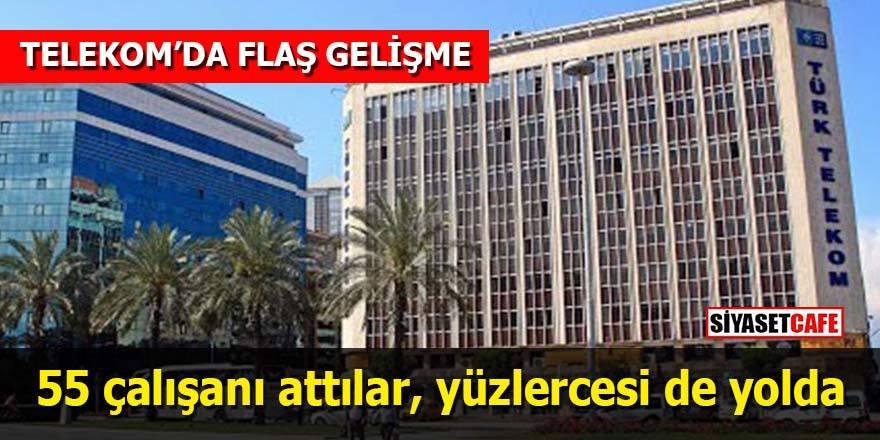 Telekom'da flaş gelişme: 55 çalışanı attılar, yüzlercesi yolda