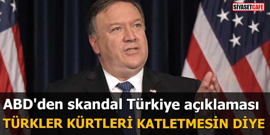 ABD'den skandal Türkiye açıklaması Türkler Kürtleri katletmesin diye