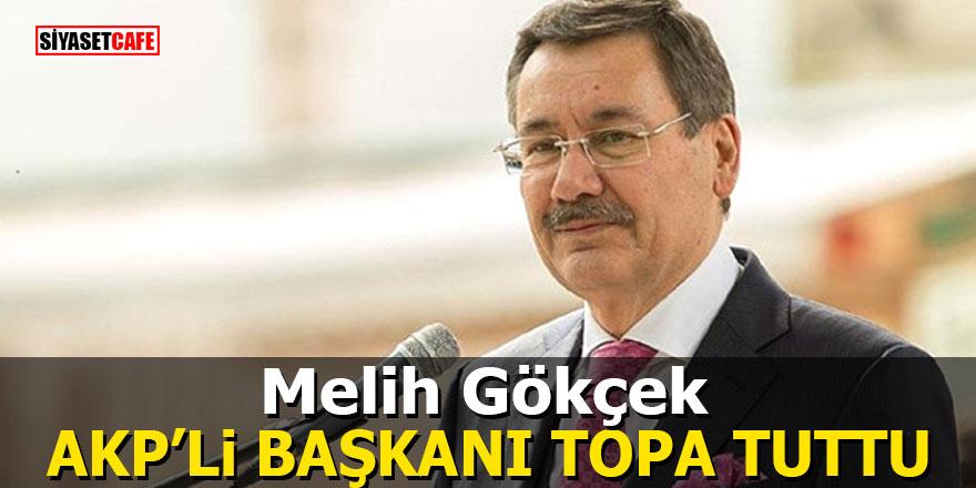 Melih Gökçek AKP'li Başkanı topa tuttu