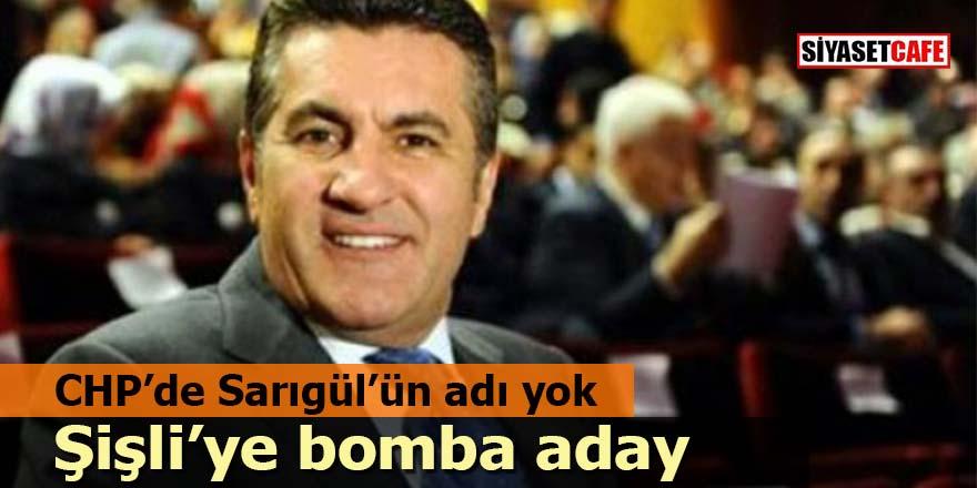 CHP'de Sarıgül'ün adı yok: Şişli'ye bomba aday