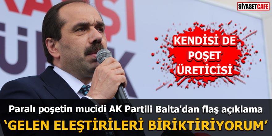 Paralı poşetin mucidi AK Partili Balta'dan flaş açıklama