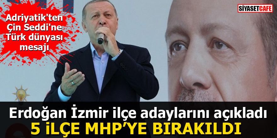 Erdoğan İzmir ilçe adaylarını açıkladı: 5 ilçe MHP'ye bırakıldı