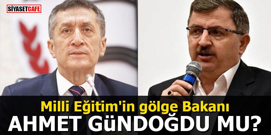 Milli Eğitim'in gölge Bakanı Ahmet Gündoğdu mu?