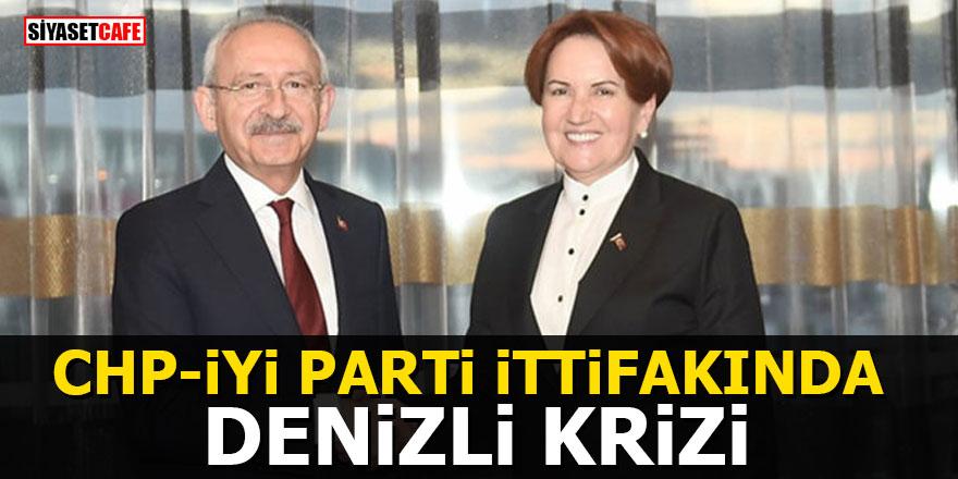 CHP-İYİ Parti ittifakında Denizli krizi