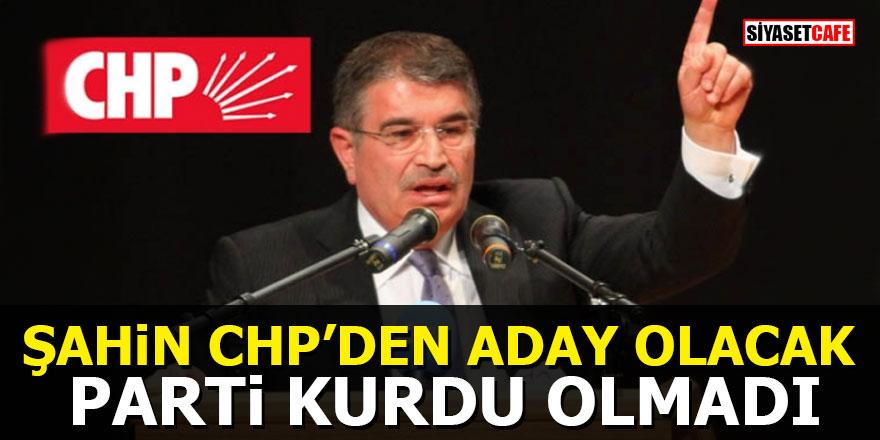 İdris Naim Şahin CHP'den aday olacak: Parti kurdu olmadı
