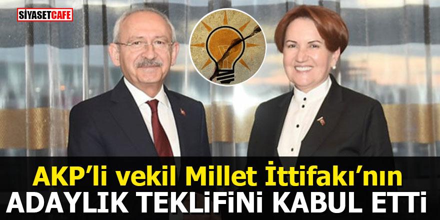 AKP'li vekil Millet İttifakı'nın adaylık teklifini kabul etti