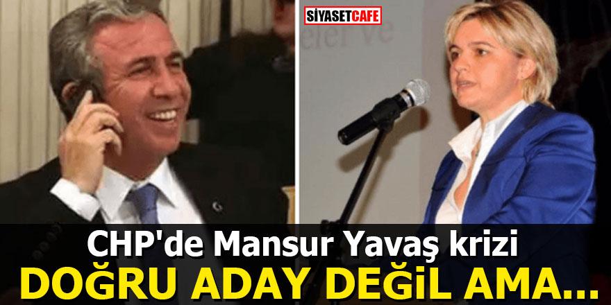 CHP'de Mansur Yavaş krizi: Doğru aday değil ama...