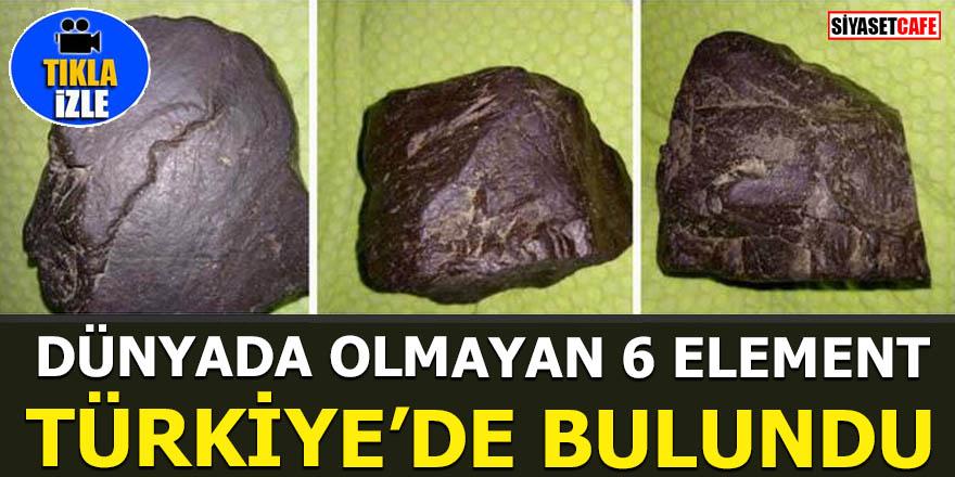 Dünyada olmayan 6 element Türkiye'de bulundu