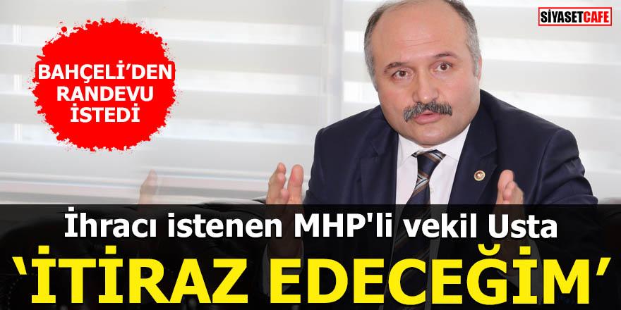 İhracı istenen MHP'li vekil Usta: İtiraz edeceğim