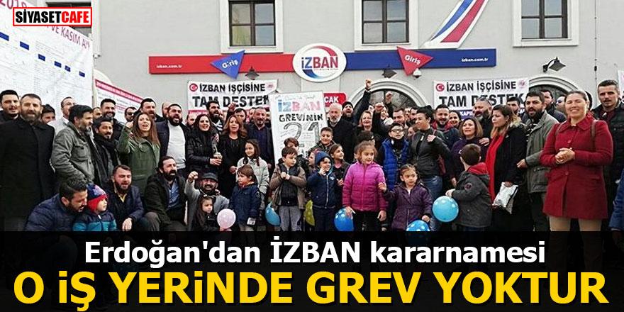 Erdoğan'dan İZBAN kararnamesi: O iş yerinde grev yoktur
