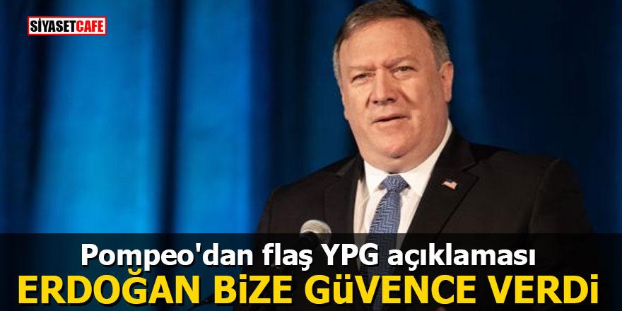 Pompeo'dan flaş YPG açıklaması: Erdoğan bize güvence verdi