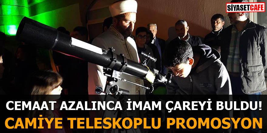 Cemaat azalınca imam çareyi buldu Camiye teleskoplu promosyon