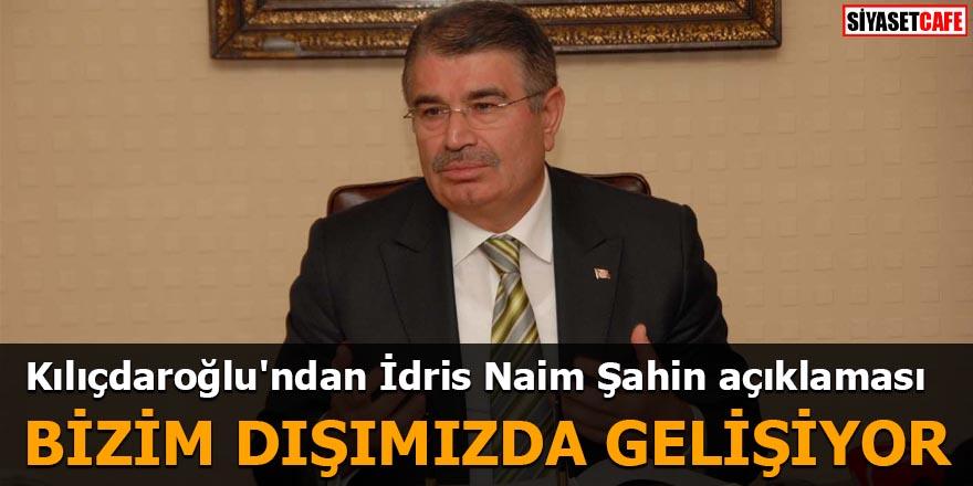 Kılıçdaroğlu'ndan flaş İdris Naim Şahin açıklaması Bizim dışımızda gelişiyor