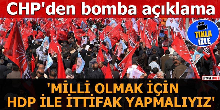 CHP'den bomba açıklama 'Milli olmak için HDP ile ittifak yapmalıyız'