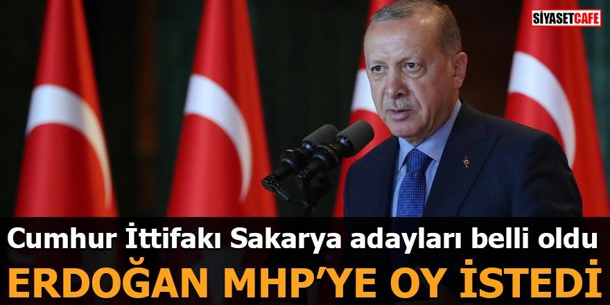 Cumhur İttifakı Sakarya adayları belli oldu Erdoğan MHP'ye oy istedi