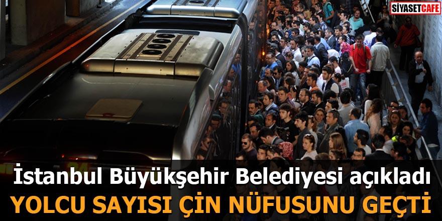 İstanbul Büyükşehir Belediyesi açıkladı: Yolcu sayısı Çin nüfusunu aştı