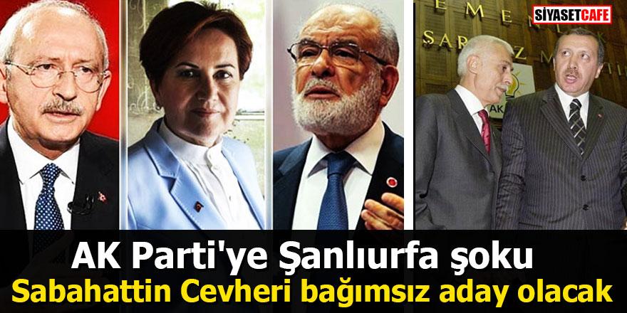 AK Parti'ye Şanlıurfa şoku: Sabahattin Cevheri bağımsız aday olacak