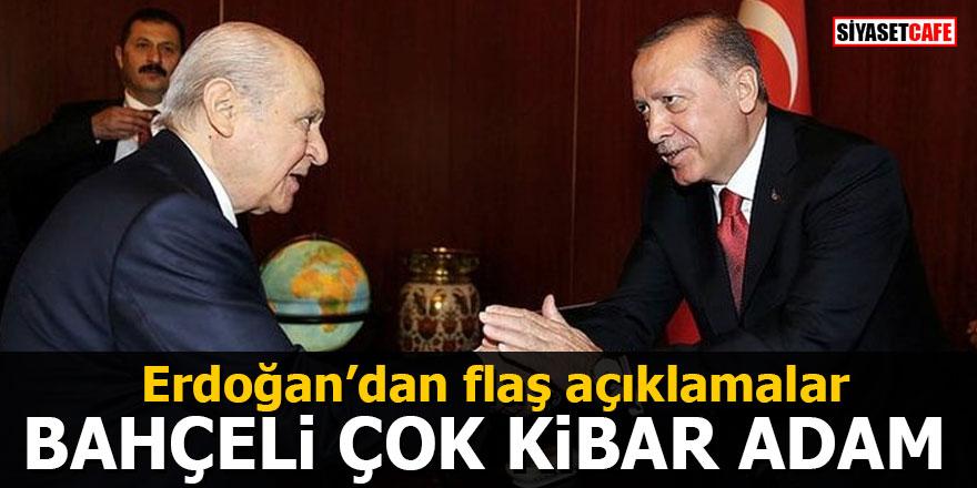 Erdoğan'dan flaş açıklamalar: Bahçeli çok kibar adam