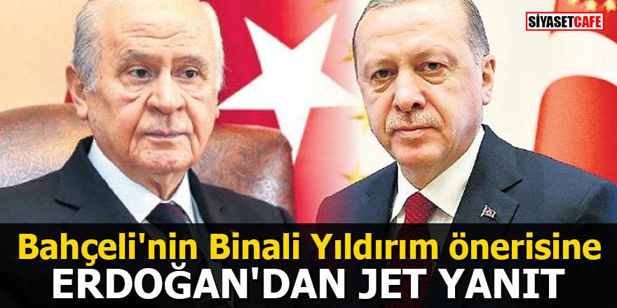 Bahçeli'nin Binali Yıldırım önerisine Erdoğan'dan jet yanıt