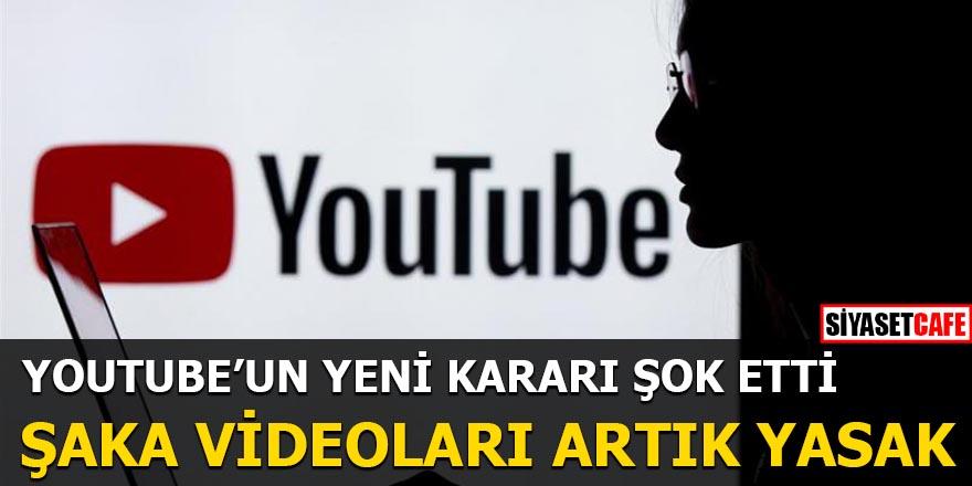 Youtube'un yeni kararı şok etti Şaka videoları artık yasak
