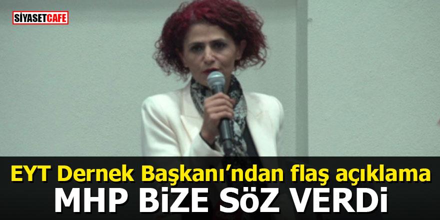 EYT Dernek Başkanı'ndan flaş açıklama: MHP bize söz verdi